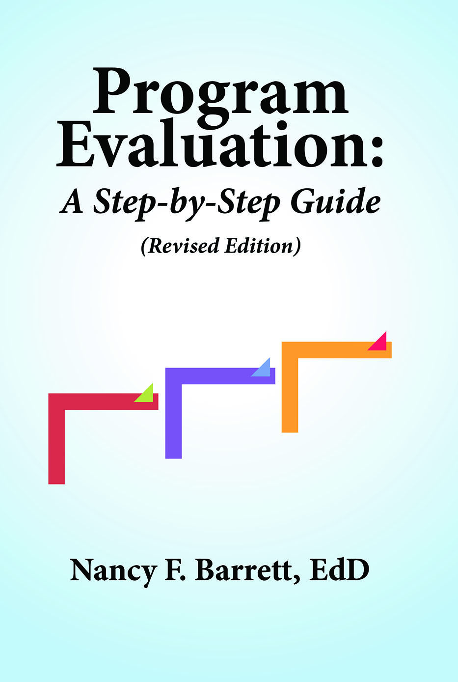 Program Evaluations: A Step-by-Step Guide (Revised Edition) cover image